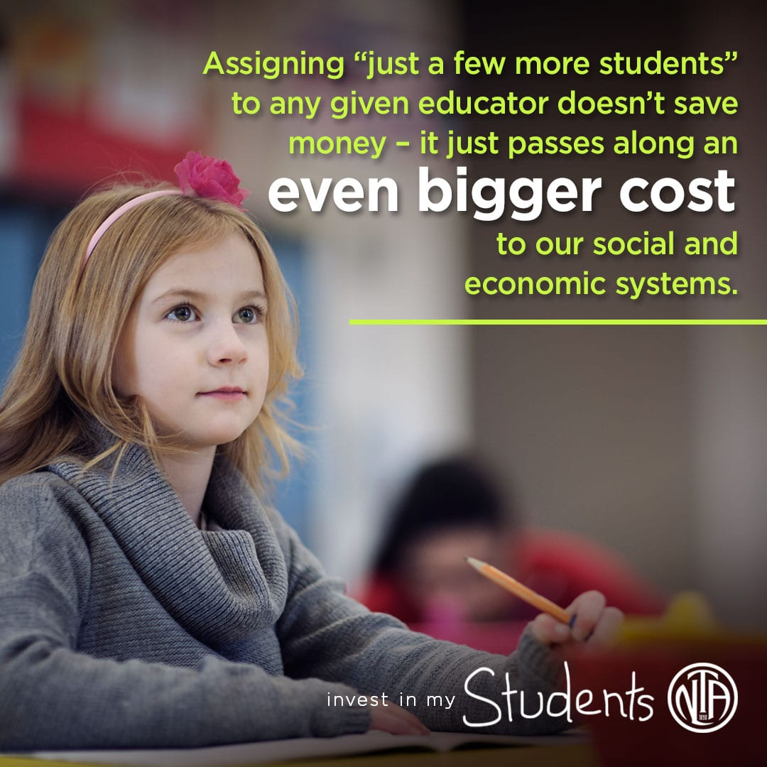 Assigning 'just a few more students' to any given educator doesn't save money - it just passes along an even bigger cost to our social and economic systems.
